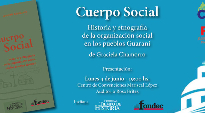 Cuerpo social: historia y etnografía de la organización social en los pueblos Guaraní