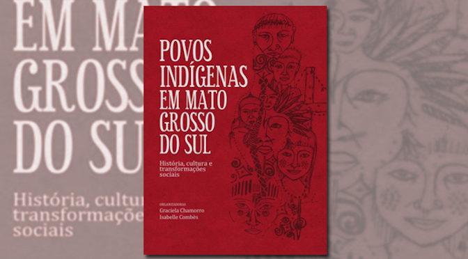 Lançamentos do livro Povos Indígenas em Mato Grosso do Sul