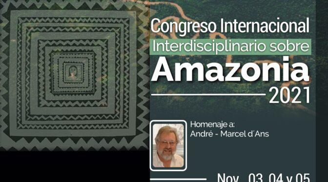 CONVOCATORIA A CONGRESO internacional interdiciplinario sobre amazonía